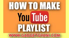 How To Make Youtube Playlist