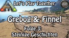 Ark: Survival Evolved - Grebog & Finnel - Folge 3: Steinige Geschichten ...