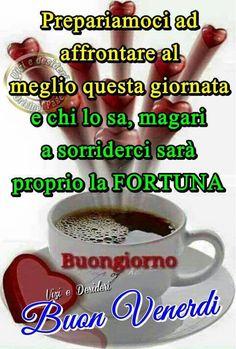 Ciao buona giornata e buon venerd buongiorno buona for Buongiorno divertente sms