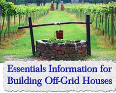 Essentials Information for Building Off-Grid Houses