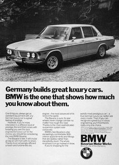 1972 BMW Bavaria Sedan vintage ad. The Bavaria is fast. It will cruise all day at 120 mph with no strain. The Bavaria is sure thanks to the most sophisticated suspension system ever conceived. And the Bavaria is also exceedingly comfortable.