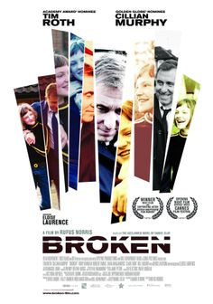"""Broken"" by Rufus Norris (2013) - Excellent film with truly interesting perspectives on dysfunctional families. Great directing. Tim Roth as we like him. A new talent: Eloise Laurence has Natalie Portman's potential."