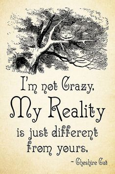Alice in Wonderland Quote - My Reality - Cheshire Cat Quote - 0105 by ContrastStudios