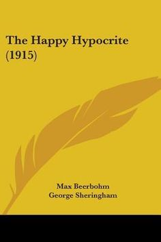The Happy Hypocrite: A Fairy Tale for Tired Men by Max Beerbohm; Illustrated by George Sheringham