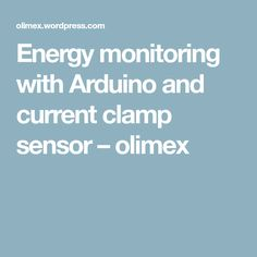 Energy monitoring with Arduino and current clamp sensor – olimex
