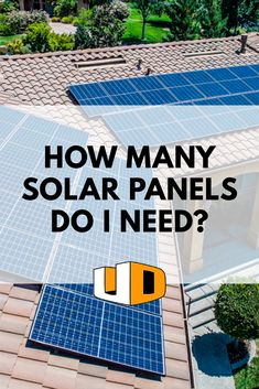 Every solar project is different. Find out how to get your perfect solar solution! http://urbandesignsolar.com/2017/04/how-many-solar-panels-do-i-need/