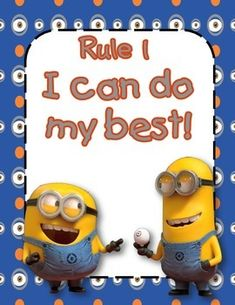 "This set of 5 Minions rules poster will allow your kiddos to view and follow the rules in a cute and fun manner. They are written as ""I can"" statements to add a positive spin as well. And what kid doesn't love the Minions?Rules included:Rule 1- I can do my best!Rule 2 - I can listen when others are talking!Rule 3 - I can raise my hand before I speak!Rule 4 - I can keep my hands, feet, and objects to myself!Rule 5 - I can follow directions quickly!"