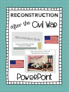 the reconstruction era after the civil war history reconstruction after the civil war powerpoint presentation aligned 5th grade social studies standards