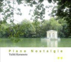 Yuhki Kuramoto - Piano Nostalgie