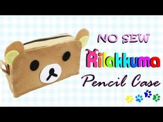 DIY Rilakkuma Pencil Case - How to make Rilakkuma Makeup Bag (NO SEW) - YouTube