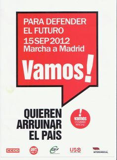 15SEP2012 Marcha a Madrid  V a m o s !  PARA DEFENDER EL FUTURO, QUIEREN ARRUINAR EL PAÍS