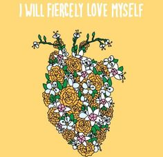 I will fiercly love myself