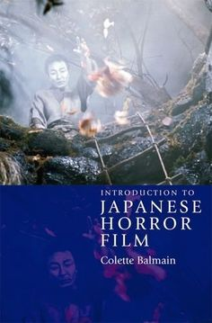 Introduction to Japanese Horror Film, http://www.amazon.co.uk/dp/0748624759/ref=cm_sw_r_pi_awd_1Yywsb16GBCER