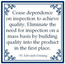 .. building quality into the product... W. Edwards Deming