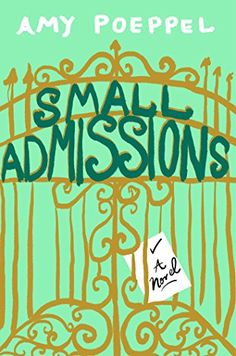 15 beach reads to bring on spring break, including Small Admissions by Amy Poeppel.