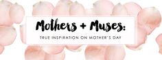 Mothers + Muses: 4 #FemaleFounder Stories | b-glowing