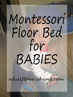 Montessori Floor Bed for Babies at AFullFlourishing.com