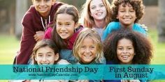 National Friendship Day First Sunday in August