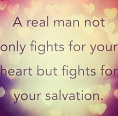 A real man not only fights for your heart but fights for your salvation. #cdff #salvation #realmen