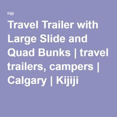 Travel Trailer with Large Slide and Quad Bunks | travel trailers, campers | Calgary | Kijiji