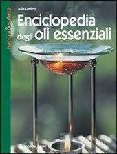 Enciclopedia degli olii essenziali - Lawless Julia - Libro - Tecniche Nuove - Natura e salute - IBS
