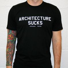 Archinect T-Shirt Store — Architecture Sucks - White on Black