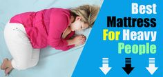 Looking for Best Mattresses for Heavy People? Visit Our Site To Get Top-Rated Mattresses That are Perfectly Designed for Overweight People. Top Rated Mattresses, Best Mattress, Marketing, Cool Stuff, Reading, People, Popular, Design, Style