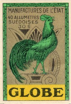Allumettes, love a green rooster!