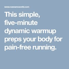 This simple, five-minute dynamic warmup preps your body for pain-free running.