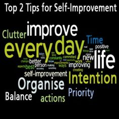 Tips for Self-Improvement - don't waste your time read this hub and learn how you can benefit.