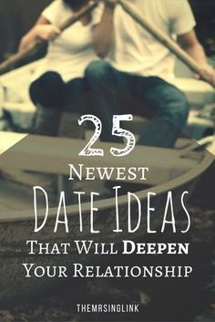 Newest Date Ideas That Will Deepen Your Relationship relationships Boy Girl man woman love friends relationship quotes Goals friendship girlfriend boyfriend wife husband partner fiance fiancee dating marriage teens teenagers wedding couples