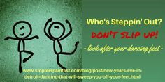 Dancing indoors may make you forget the weather outside. Get some footwear tips to prepare:  http://www.stopfeetpainfast.com/blog/post/new-years-eve-in-detroit-dancing-that-will-sweep-you-off-your-feet.html