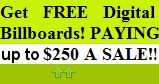 Get Free Digital Billboards!  Paying up to $250 a Sale! http://billboardcash.com/tmsonline