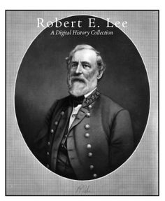 Robert E. Lee. Over 9gb of content: 90+ photographs and artwork, 220+ books in PDF format, and 640+ full size newspaper sheets. This collection stands alone in the content it delivers.