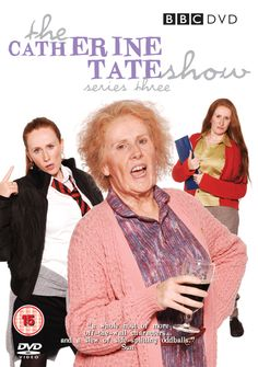 The Catherine Tate Show.  I love her.