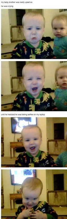 He was upset until he realized he was taking selfies on his sisters laptop.  So funny!