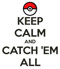 Catch \'em all