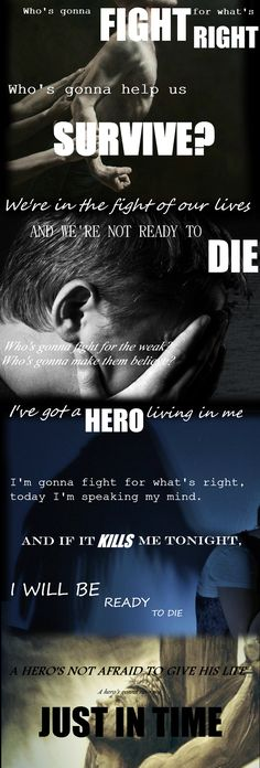 Skillet: Hero. (Bridge) One of my favorite songs, all because of the lyrics.