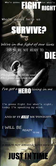 Skillet: Hero. (Bridge) One of my favorite songs, all because of the lyrics.