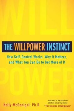 The Willpower Instinct: How Self-Control Works, Why It Matters, and What You Can Do to Get More of It - very helpful book, especially when you are making New Year's resolutions.