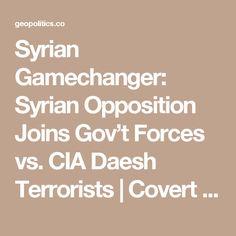 Syrian Gamechanger: Syrian Opposition Joins Gov't Forces vs. CIA Daesh Terrorists | Covert Geopolitics