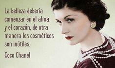 ... La belleza debería comenzar en el alma y el corazón, de otra manera los cosméticos son inútiles.