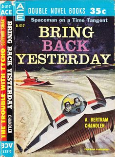 scificovers: Ace Double D-517:Bring Back Yesterday by A. Bertram Chandler 1961. Cover art by Ed Valigursky.