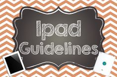 Be Proactive: Setting Clear Guidelines for Ipad Usage in the Classroom{Freebie!}