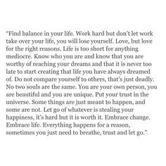 """Best Quotes About Success: """"Find balance. breathe, trust and let go."""" I love this, from beginni. - Hall Of Quotes Now Quotes, Great Quotes, Words Quotes, Wise Words, Quotes To Live By, Motivational Quotes, Inspirational Quotes, Sayings, Qoutes"""