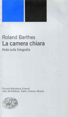 La camera chiara - Roland Barthes