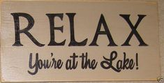 Relax You're At the Lake House Cabin Sign by shabbysignshoppe, $24.95