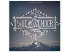"Album artwork lettering, ""The Wild and the Wonder."""