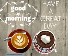 Have a great day image quote for morning pics , for good morning wishes and morning greetings. Morning Pics, Morning Pictures, Good Morning Wishes, Good Morning Quotes, Free Good Morning Images, Morning Greeting, Have A Great Day, Mornings, Coffee