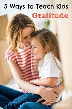 Teaching kids gratitude. 5 Easy ways to help teach Gratitude to kids and end entitlement. Help kids learn to be thankful and grateful for all they have.